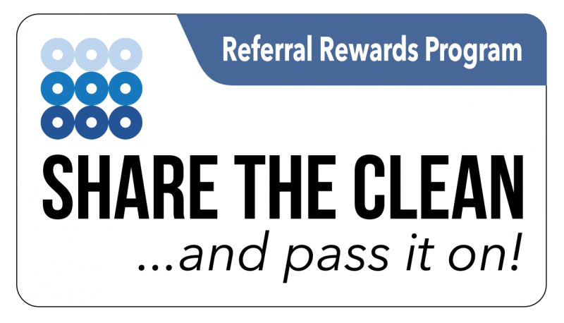 Referral Reward Program Share the Clean